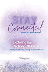 Stay Connected Journal by Tiffany Walsh