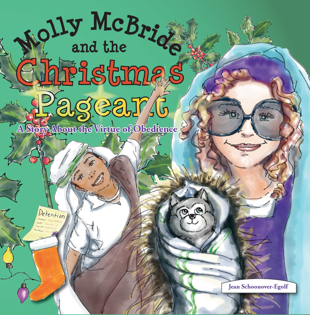https://www.amazon.com/dp/1733493506/ref=sr_1_1?keywords=molly+McBride+and+the+Christmas+Pageant&qid=1572118114&s=books&sr=1-1